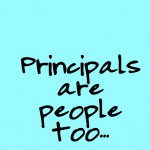 Principals are people too…or why there should be more smiling!