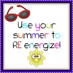 Use your summer to RE-ENERGIZE! #txeduchat