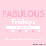 Make your Fridays in February…fabulous! #thefirstyear