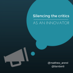 Silencing the Critics as an Innovator #immooc